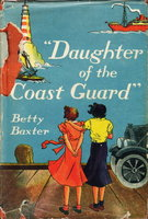 DAUGHTER OF THE COAST GUARD. by Baxter, Betty.