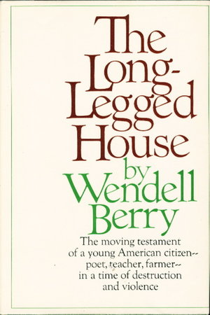 THE LONG-LEGGED HOUSE. by Berry, Wendell.