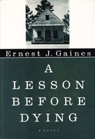 A LESSON BEFORE DYING. by Gaines, Ernest.