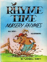 RHYME TIME NURSERY RHYMES: All New, Illustrated. by Ehret, Wendell