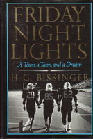 FRIDAY NIGHT LIGHTS: A Town, a Team and a Dream. by Bissinger, H.G.
