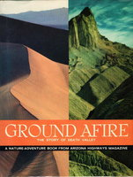 GROUND AFIRE: The Story of Death Valley. by Clifford, Eth (with special photography By Ansel Adams.)
