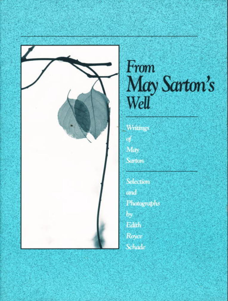 Book cover picture of Schade, Edith Royce FROM MAY SARTON'S WELL: Writings of May Sarton. Glastonbury, Connecticut: Goodale Hill Press,  n.d.(c 1994.)