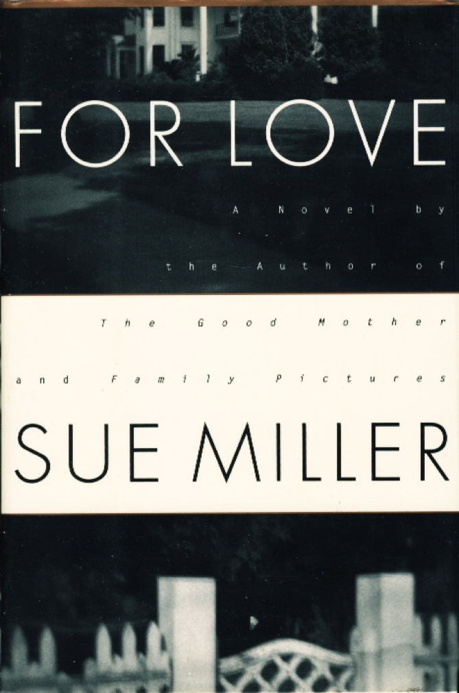 Book cover picture of Miller, Sue. FOR LOVE. New York: HarperCollins, (1993.)