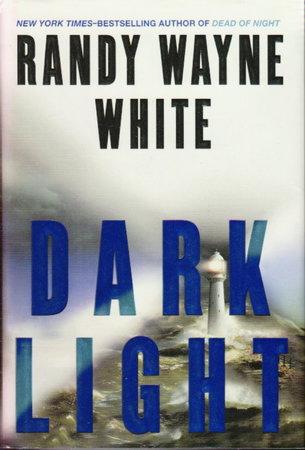 DARK LIGHT. by White, Randy Wayne.