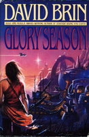 THE GLORY SEASON. by Brin, David.