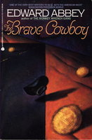 THE BRAVE COWBOY: An Old Tale in a New Time. by Abbey, Edward.