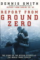 REPORT FROM GROUND ZERO. by Smith, Dennis.