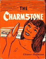 THE CHARMSTONE. by Hoffmann, Eleanor (1895-1990).