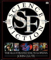 SCIENCE FICTION, THE ILLUSTRATED ENCYCLOPEDIA by [Butler, Octavia; Richard Matheson, Connie Willis and Harry Turtledove, signed] Clute, John