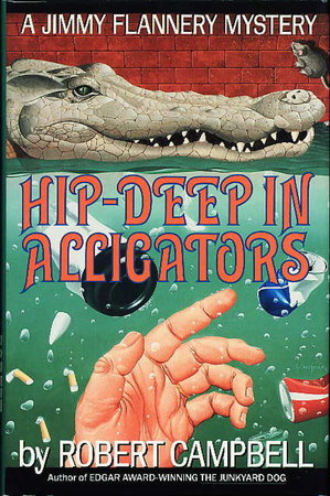 HIP-DEEP IN ALLIGATORS. by Campbell, Robert.