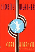 STORMY WEATHER. by Hiaasen, Carl.