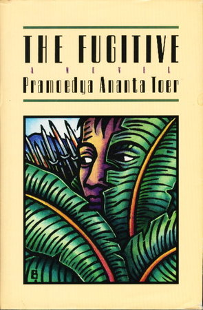 THE FUGITIVE. by Toer, Pramoedya Ananta