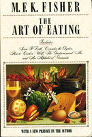 THE ART OF EATING. by Fisher, M. F. K.