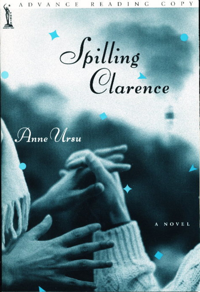 Book cover picture of Ursu, Anne. SPILLING CLARENCE. New York: Theia / Hyperion, (2002.)