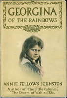 GEORGINA OF THE RAINBOWS. by Johnston, Annie Fellows (1863-1931)