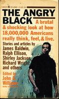 THE ANGRY BLACK. by Williams, John A., editor. James Baldwin, Ralph Ellison, Richard Wright, Shirley Jackson, Langston Hughes and others, contributors.