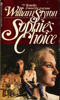 SOPHIE'S CHOICE. by Styron, William.