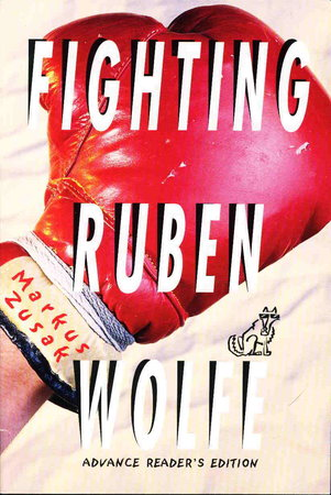 FIGHTING RUBEN WOLFE. by Zusak, Markus.