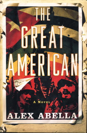 THE GREAT AMERICAN. by Abella, Alex.