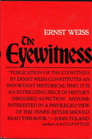 THE EYEWITNESS. by Weiss, Ernst (1882-1940), translated by Ella R. W. McKee, foreword by Rudolph Binion and postscript by Klaus Peter Hinze.
