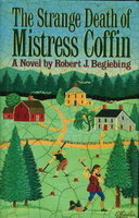 THE STRANGE DEATH OF MISTRESS COFFIN. by Begiebing, Robert J.