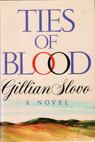 TIES OF BLOOD. by Slovo, Gillian.