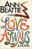 LOVE ALWAYS. by Beattie, Ann.