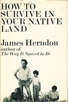 HOW TO SURVIVE IN YOUR NATIVE LAND. by Herndon, James.