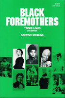 BLACK FOREMOTHERS: Three Lives. by Sterling, Dorothy.