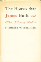 THE HOUSES THAT JAMES BUILT and Other Literary Studies. by Stallman, Robert W.