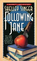 FOLLOWING JANE. by Singer, Shelley (pseudonym of Rochelle Singer.)