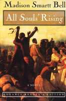 ALL SOULS' RISING. by Bell, Madison Smartt.