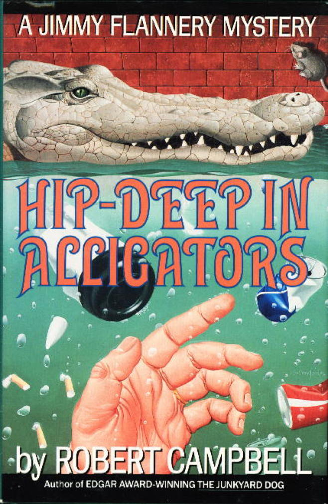 CAMPBELL, ROBERT. - HIP-DEEP IN ALLIGATORS.