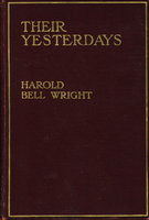 THEIR YESTERDAYS. by Wright, Harold Bell.