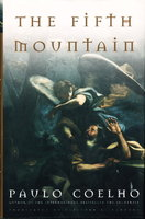 THE FIFTH MOUNTAIN. by Coelho, Paulo.