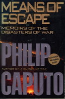 MEANS OF ESCAPE. by Caputo, Philip.