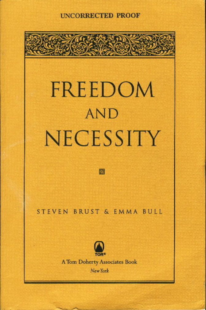 BULL, EMMA AND STEVEN BRUST. - FREEDOM AND NECESSITY.