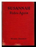 SUSANNAH RIDES AGAIN. by Muriel Denison [Jessie Muriel Goggin, 1886 -1954.]