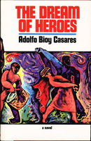 THE DREAM OF HEROES. by Bioy Casares, Adolfo (1914-1999)