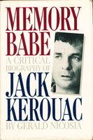 MEMORY BABE: A Critical Biography of Jack Kerouac. by [Kerouac, Jack] Nicosia, Gerald.