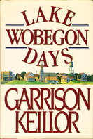LAKE WOBEGON DAYS. by Keillor, Garrison.