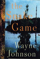 THE SNAKE GAME. by Johnson, Wayne.