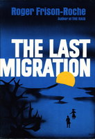 THE LAST MIGRATION. by Frison-Roche, Roger.