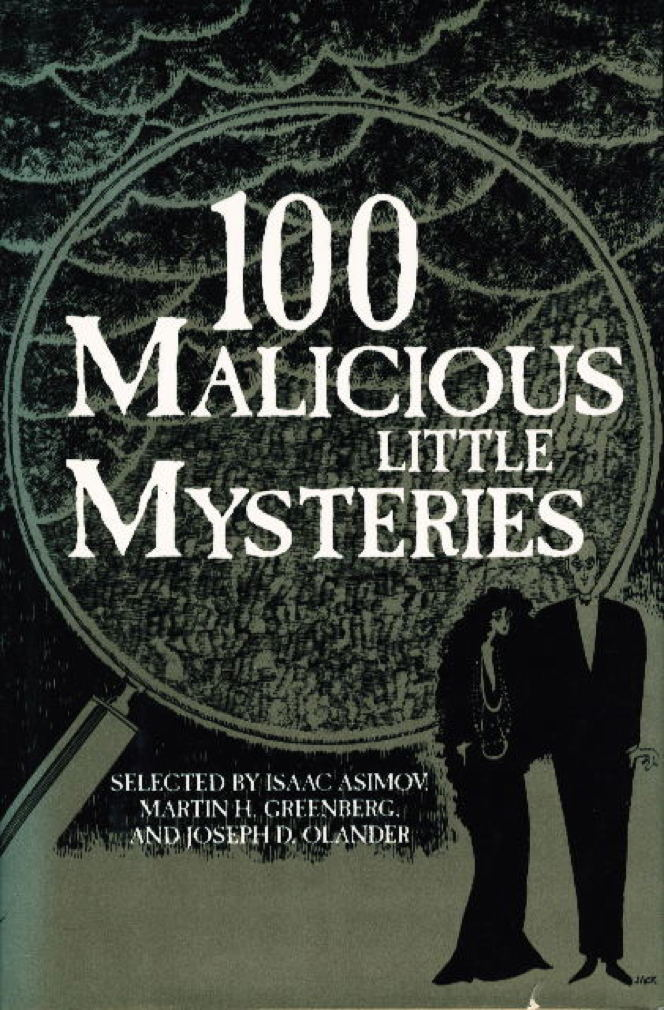 Book cover picture of Asimov, Isaac; Martin H. Greenberg and Joseph D. Olander, editors.  100 (ONE HUNDRED) MALICIOUS LITTLE MYSTERIES. New York: Barnes and Noble, (1992.)