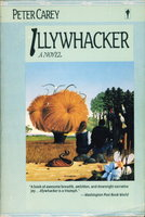 ILLYWHACKER. by Carey, Peter.