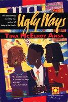 UGLY WAYS. by Ansa, Tina McElroy