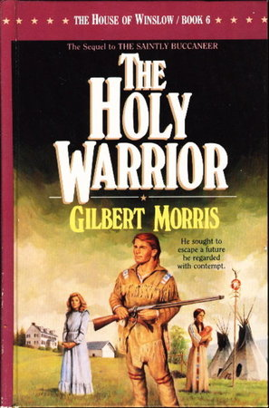 THE HOLY WARRIOR: The House of Winslow, Book 6. by Morris, Gilbert.