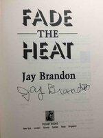 FADE THE HEAT. by Brandon, Jay.