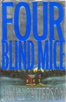 FOUR BLIND MICE. by Patterson, James.